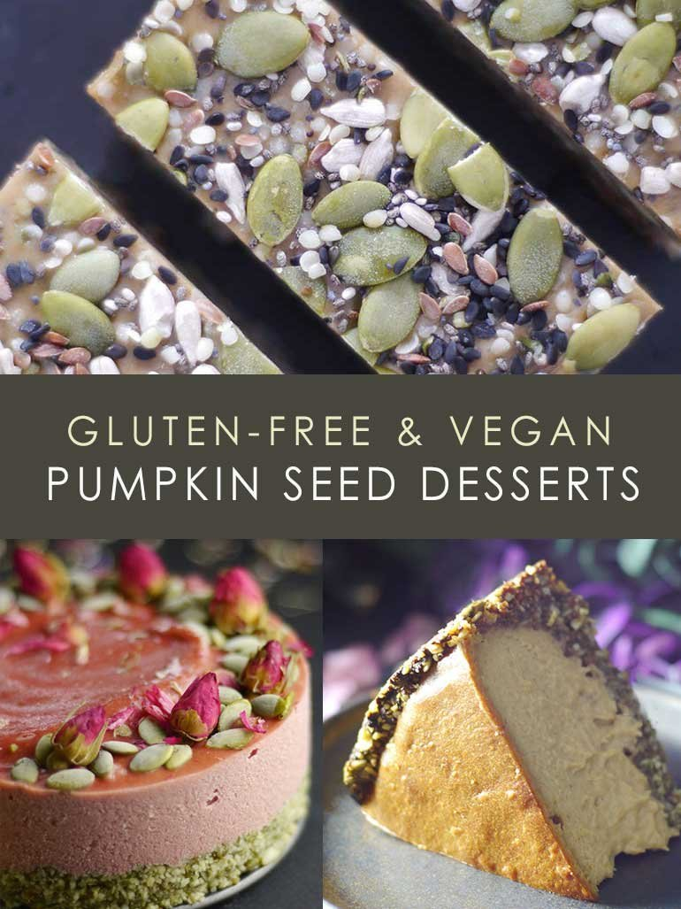 Gluten-Free & Vegan Pumpkin Seed Desserts Recipes